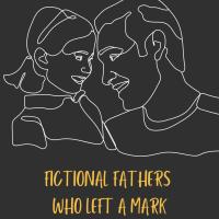 Fictional Fathers Who Left A Mark